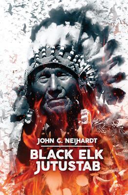 black elk speaks by john g neihardt essay