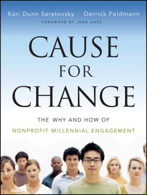 Cause for Change. The Why and How of Nonprofit Millennial Engagement - Derrick  Feldmann