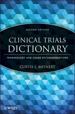 Clinical Trials Dictionary. Terminology and Usage Recommendations - Curtis Meinert L.