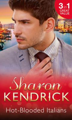 Hot-Blooded Italians: Sicilian Husband, Unexpected Baby / A Tainted Beauty / Marriage Scandal, Showbiz Baby! - Sharon Kendrick