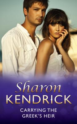 Carrying the Greek's Heir - Sharon Kendrick