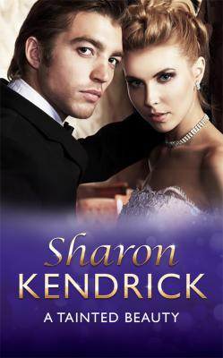 A Tainted Beauty - Sharon Kendrick