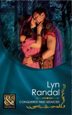 Conquered And Seduced - Lyn  Randal