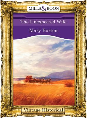 The Unexpected Wife - Mary  Burton
