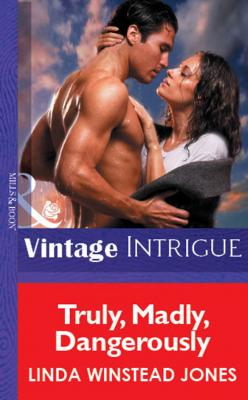 Truly, Madly, Dangerously - Linda Winstead Jones