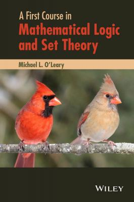 A First Course in Mathematical Logic and Set Theory - Michael O'Leary L.