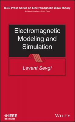 Electromagnetic Modeling and Simulation - Levent  Sevgi