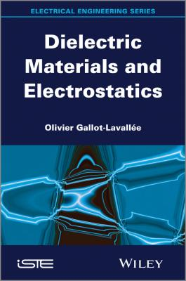 Dielectric Materials and Electrostatics - Olivier Gallot-Lavallée