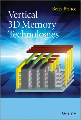 Vertical 3D Memory Technologies - Betty  Prince