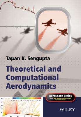 Theoretical and Computational Aerodynamics - Tapan Sengupta K.