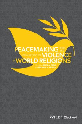 Peacemaking and the Challenge of Violence in World Religions - Michael Duffey K.