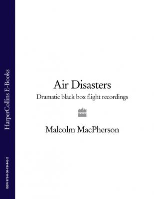 Air Disasters: Dramatic black box flight recordings - Malcolm  MacPherson