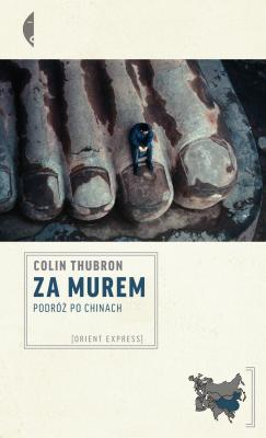 Za Murem - Colin  Thubron Orient Express