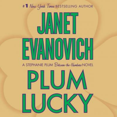 Plum Lucky - Janet  Evanovich A Between the Numbers Novel