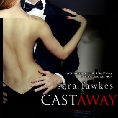 Castaway - Sara Fawkes Anything He Wants