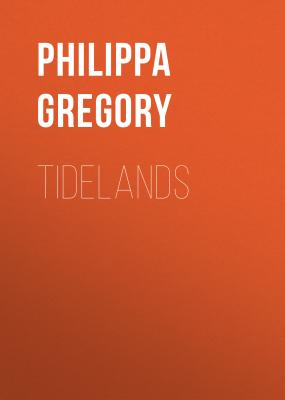 Tidelands - Philippa  Gregory The Fairmile Series