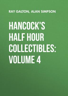 Hancock's Half Hour Collectibles: Volume 4 - Alan  Simpson