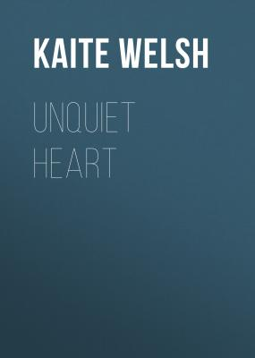 Unquiet Heart - Kaite Welsh