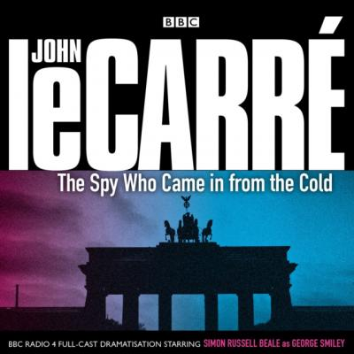 Spy Who Came In From The Cold - Джон Ле Карре
