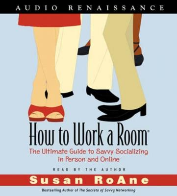 How to Work a Room - Susan  RoAne