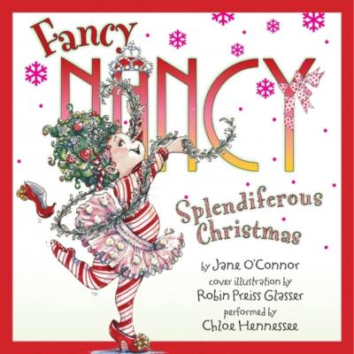 Fancy Nancy: Splendiferous Christmas - Jane  O'Connor