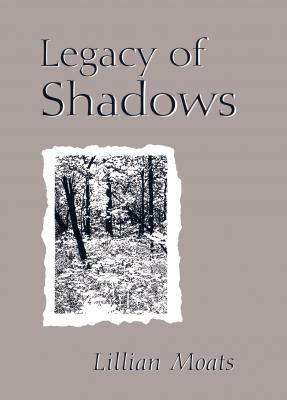 Legacy of Shadows - Lillian Moats
