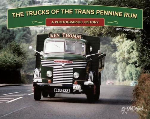 Trucks of the Trans Pennine Run, The: A Photographic History - Roy Dodsworth