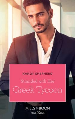 Stranded With Her Greek Tycoon - Kandy  Shepherd