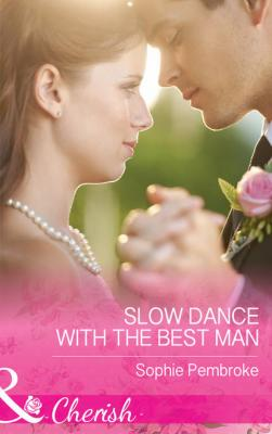 Slow Dance With The Best Man - Sophie  Pembroke