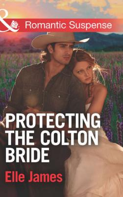 Protecting the Colton Bride - Elle James