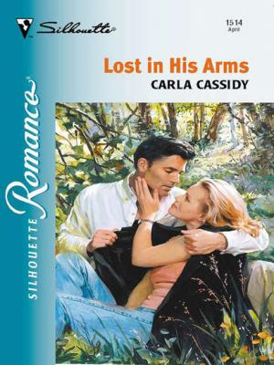 Lost In His Arms - Carla  Cassidy