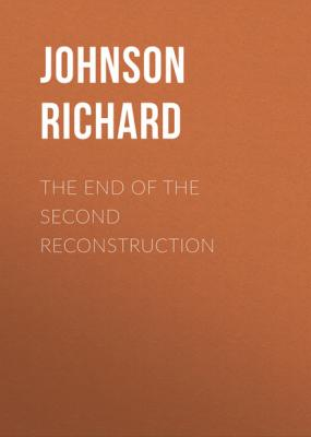 The End of the Second Reconstruction - Johnson Richard