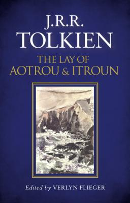 The Lay of Aotrou and Itroun - J. R. R. Tolkien