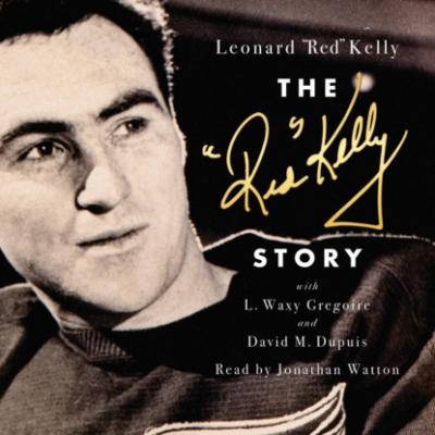 The Red Kelly Story (Unabridged) - Leonard Kelly