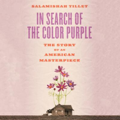 In Search of the Color Purple - Books About Books - The Story of Alice Walker's Masterpiece, Book 2 (Unabridged) - Salamishah Tillet