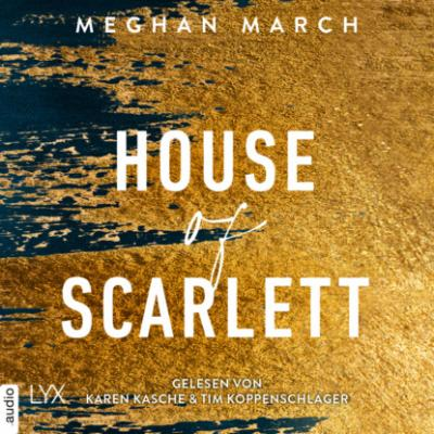 House of Scarlett - Legend Trilogie, Teil 2 (Ungekürzt) - Meghan March