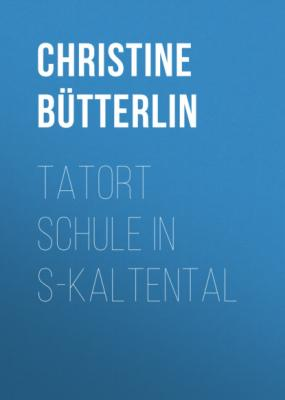 Tatort Schule in S-Kaltental - Christine Bütterlin