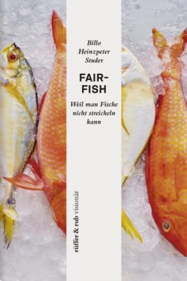 fair-fish - Billo Heinzpeter Studer rüffer&rub visionär
