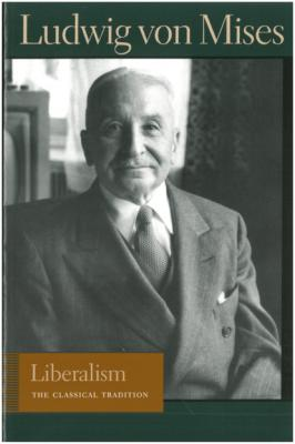 Liberalism - Людвиг фон Мизес Liberty Fund Library of the Works of Ludwig von Mises