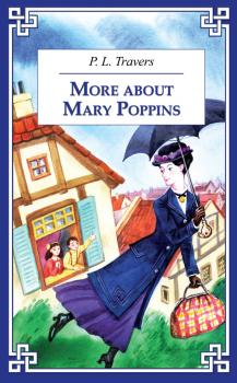 More about Mary Poppins / И снова о Мэри Поппинз - Памела Трэверс