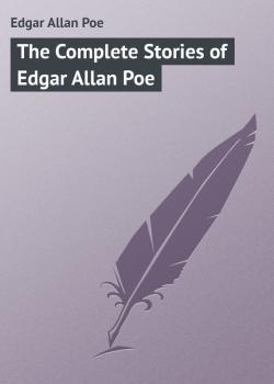 The Complete Stories of Edgar Allan Poe - Edgar Allan Poe