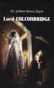Lord Falconbridge - Arthur Conan Doyle