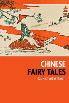 Chinese Fairy Tales - Richard Wilhelm