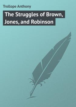 The Struggles of Brown, Jones, and Robinson - Trollope Anthony