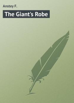 The Giant's Robe - Anstey F.