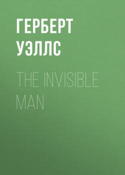 The Invisible Man - Герберт Уэллс