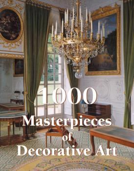 1000 Masterpieces of Decorative Art - Victoria Charles The Book
