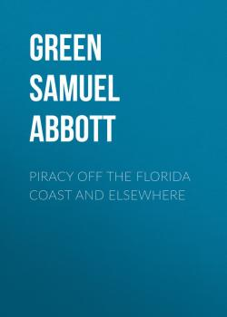 Piracy off the Florida Coast and Elsewhere - Green Samuel Abbott
