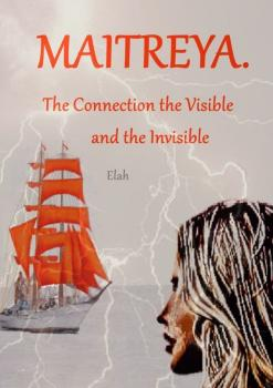 Maitreya. The Connection the Visible and the Invisible - Elah