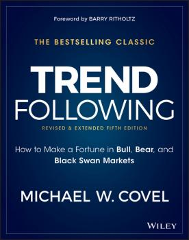 Trend Following. How to Make a Fortune in Bull, Bear, and Black Swan Markets - Barry  Ritholtz